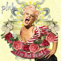 I'm Not Dead/Pink