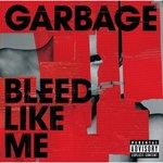 Bleed Like Me / GARBAGE